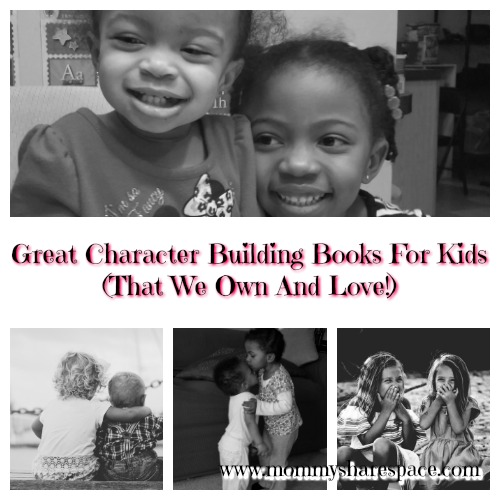 Great Character Building Books For Kids (That We Own And Love!)