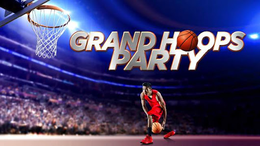 Grand Hoops Party