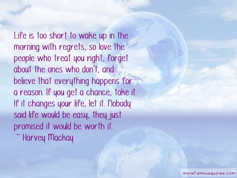 Quotes About Life Is Too Short To Wake Up In The Morning With
