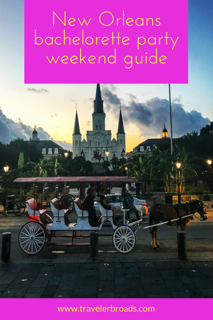 Plan The Perfect New Orleans Bachelorette Party Weekend Traveler