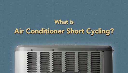 What is Air Conditioner Short Cycling?