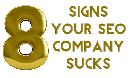 8 Sure Signs Your SEO Company Sucks - SEO Danger Ahead!