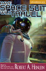 Have Space Suit, Will Travel (Unabridged)