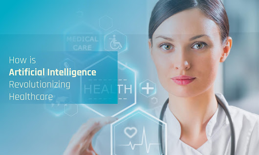 How is Artificial Intelligence Revolutionizing Healthcare