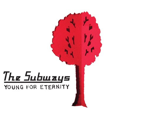 Young for Eternity - The Subways