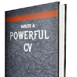 Write a Powerful CV : The best CV for you to get a Dream Job