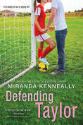 Title: Defending Taylor, Author: Miranda Kenneally