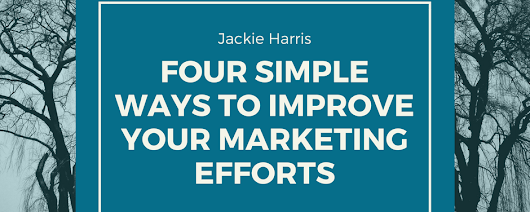 4 simple ways to improve your marketing efforts