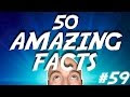 50 AMAZING Facts to Blow your Mind! #59 - Video