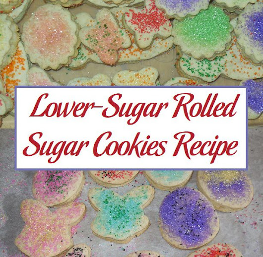Lower-Sugar Rolled Sugar Cookies Recipe | Parenting Patch