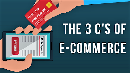 The 3 C's of E-commerce |