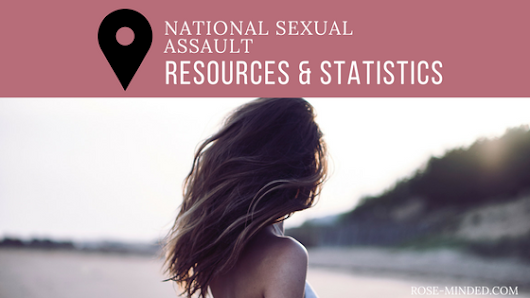 National Sexual Assault Resources and Statistics | Mental Health | Rose Minded