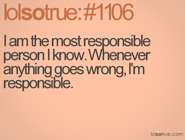 Quotes About Responsible Person 72 Quotes