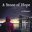 Nonfiction Book Review: A Stone of Hope: A Memoir by Jim St. Germain, with Jon Sternfeld. Harper, $27.99  (304p) ISBN 978-0-0624-5879-7