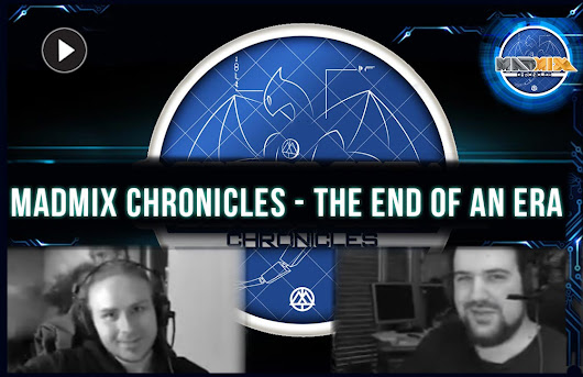 MadMix Chronicles – The end of an Era