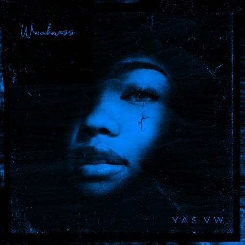 "DIAMOND IN THE ROUGH: Yas VW – ""Weakness"""
