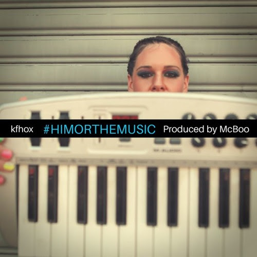 #HIMORTHEMUSIC by KFHox