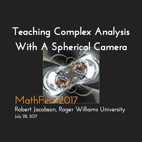 Teaching Complex Analysis With A Spherical Camera by Robert Jacobson