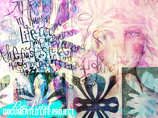 documented life project: be KIND tutorial + video