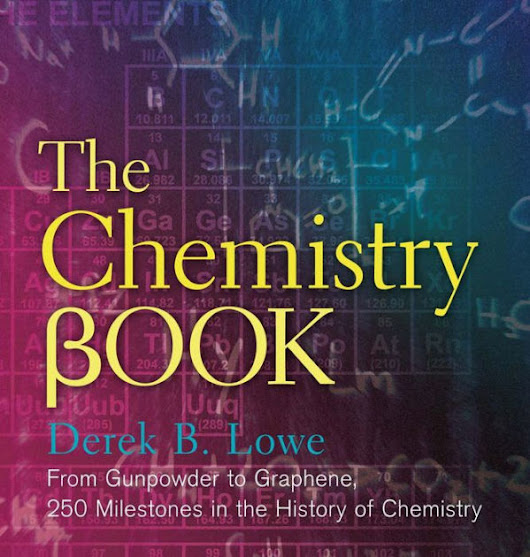 The Chemistry Book: From Gunpowder to Graphene, 250 Milestones in the History of Chemistry