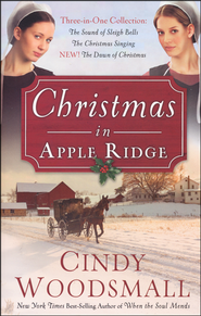 Christmas in Apple Ridge: Three-in-One Collection: The Sound of Sleigh Bells, The Christmas Singing, NEW! The Dawn of Christmas  -              By: Cindy Woodsmall
