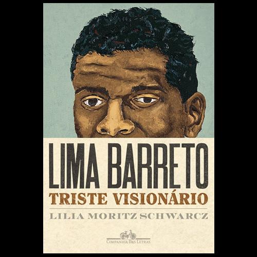 Lima Barreto – Triste visionário