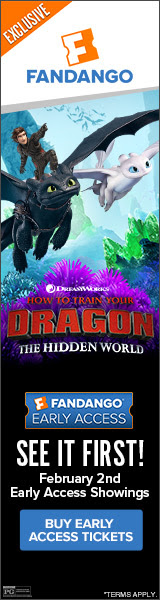 160 x 600 Fandango Exclusive - Early Access Tickets For 'How To Train Your Dragon: The Hidden World'