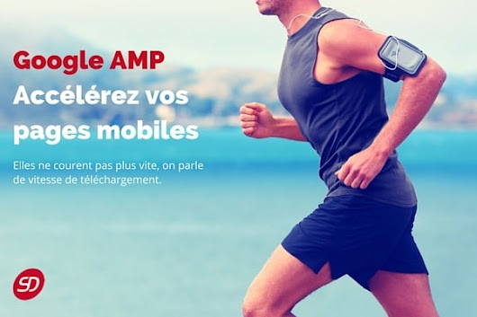 Google AMP - comprendre le projet Accelerated Mobile Pages