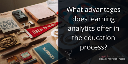 What advantages does learning analytics offer in the education process?