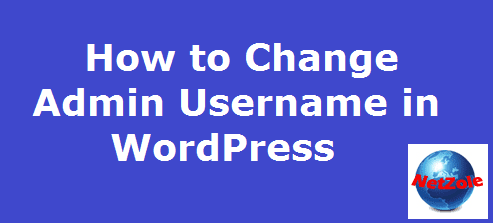 How to Change Admin Username in WordPress | Netzole