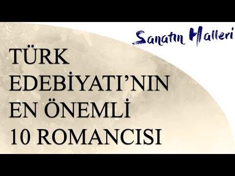 Türk Edebiyatı'nın En Önemli 10 Romancısı