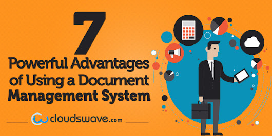 7 Powerful Advantages of Using a Document Management System