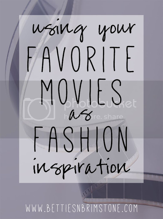 How to Use Your Favorite Movies as Fashion Inspiration