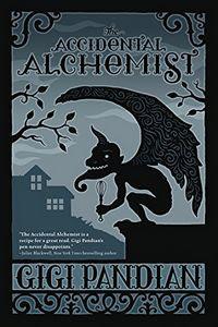 The Accidental Alchemist by Gigi Pandian