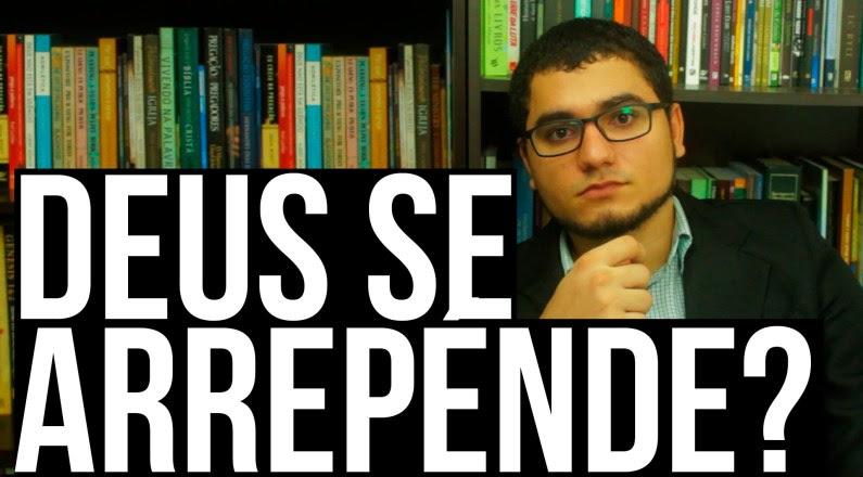 Será que Deus se Arrepende ? Dois Dedos de Teologia