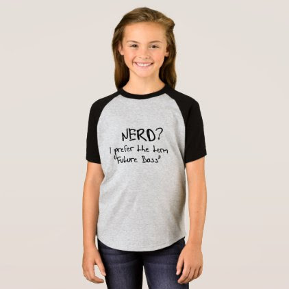 funny geek nerd i prefer term future boss t-shirt
