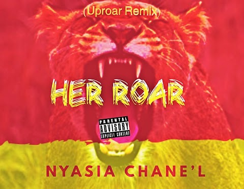 "NYASIA CHANEL - ""HER ROAR""| @Nyasia_Chanel"