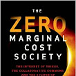 The Zero Marginal Cost Society: The Internet of Things, the Collaborative Commons, and the Eclipse of Capitalism: Jeremy Rifkin: 9781137278463: Amazon.com: Books