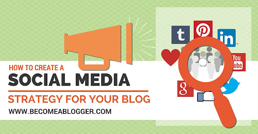 How to Create a Social Media Strategy for Your Blog