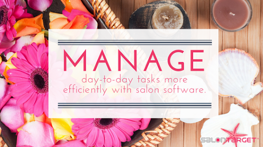Utilize Salon Software to Manage Day-to-Day Tasks More Efficiently