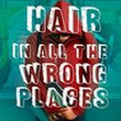 Lylas Reader: Hair In All The Wrong Places by Andrew Buckley