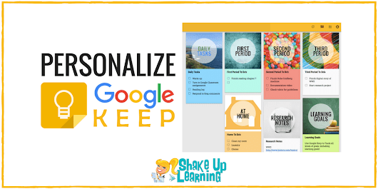 Personalize Google Keep for You and Your Students | Shake Up Learning