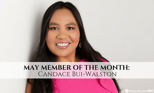 MAY MEMBER OF THE MONTH: Candace Bui-Walston • My Lead System PRO - MyLeadSystemPRO