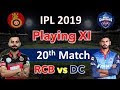 IPL 2019 20th Match Playing XI | Royal Challengers Bangalore vs Delhi Ca...