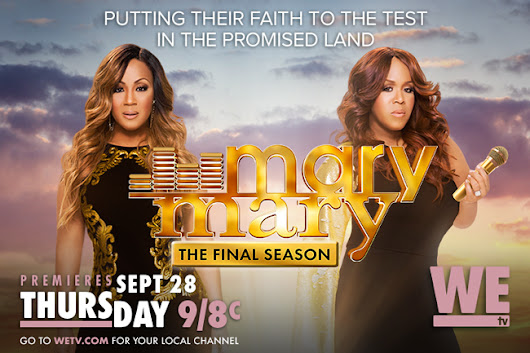Mary Mary The Final Season Premieres Sept 28th on WE tv! | Gospel Clipboard Marketing