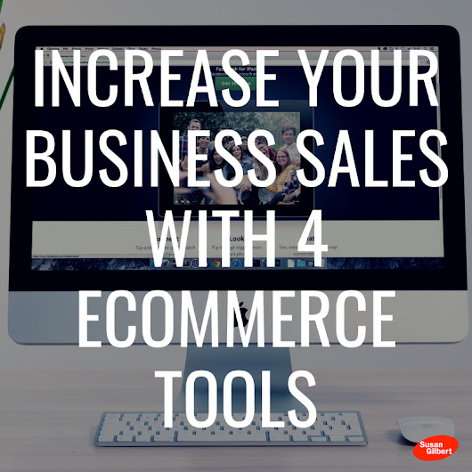4 eCommerce Tools You Can Use to Increase Your Sales