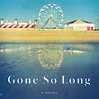 Gone So Long: A Novel - The Gilmore Guide to Books