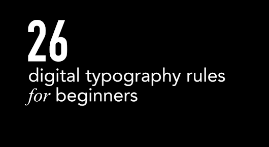 26 digital typography rules for beginners — Design in the digital age