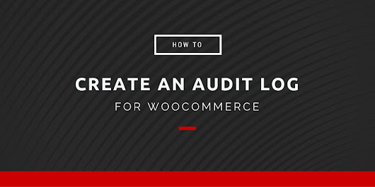 Creating a WooCommerce Audit Log by Shop Plugins