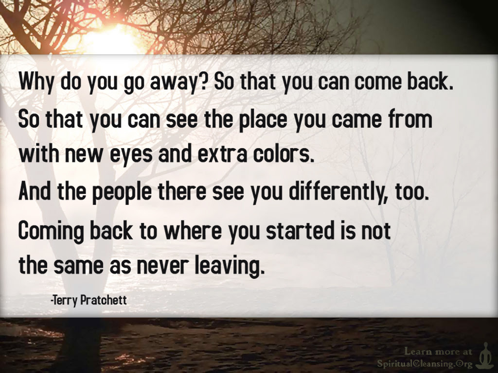 Why Do You Go Away So That You Can Come Back So That You Can See